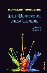 Das Universum nach Landau: Roman in Dokumenten und Novellen (VILM)