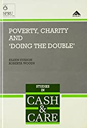Poverty, Charity and Doing the Double: Options for Claimants (Cash & Care S.)