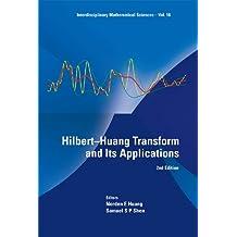 Hilbert–Huang Transform and Its Applications: 16 (Interdisciplinary Mathematical Sciences)