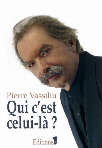 Qui c'est celui-là ? (Editions 1 - Documents/Actualité) par Pierre Vassiliu