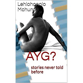 AYG?: stories never told before (English Edition)