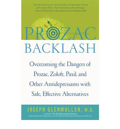 -prozac-backlash-overcoming-the-dangers-of-prozac-zoloft-paxil-and-other-antidepressants-with-safe-e