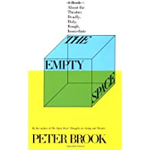 The Empty Space: A Book About the Theatre: Deadly, Holy, Rough, Immediate by Peter Brook (1995-12-01)