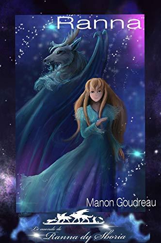 Ranna: Une histoire du monde de Ranna Dy Sboria (Mondes Magique) par [Goudreau, Manon]
