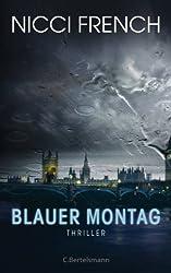 Blauer Montag: Thriller - Ein Fall für Frieda Klein 1 (Psychologin Frieda Klein als Ermittlerin)