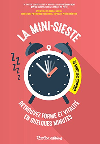 La mini-sieste : 10 minutes chrono ! (Santé / Bien-être (hors collection)) par Dr Magali Sallansonnet-Froment, Dr Thierry de Greslan