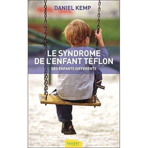 Le syndrome de l'enfant téflon - Des enfants différents
