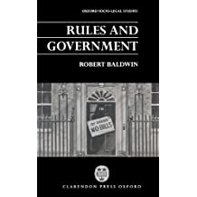 Rules and Government (Oxford Socio-Legal Studies) by Baldwin, Robert (1997) Paperback