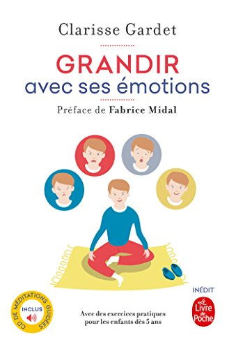 Grandir avec ses émotions: Pratique de la méditation avec les enfants