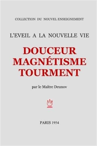 Douceur Magnétisme Tourment par Maître Deunov