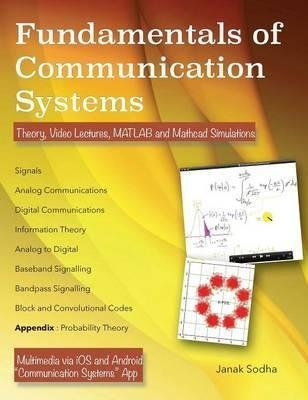 [(Fundamentals of Communication Systems : Theory, Video Lectures, MATLAB and Mathcad Simulations)] [By (author) Janak Sodha] published on (August, 2015)