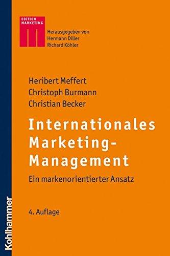 Internationales Marketing-Management: Ein markenorientierter Ansatz (Kohlhammer Edition Marketing)