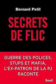 Secrets de flic par Bernard Petit