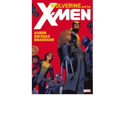 [(Wolverine & the X-Men: Vol. 1)] [ By (author) Jason Aaron, By (artist) Chris Bachalo, Illustrated by Nick Bradshaw ] [November, 2012]