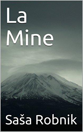 La Mine par Sasha Robnik