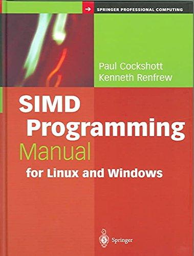 [(SIMD Programming Manual for Linux and Windows)] [By (author) Paul Cockshott ] published on (July, 2004) par Paul Cockshott