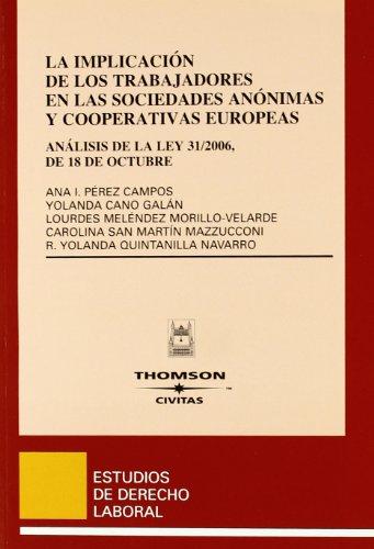 La implicación de los trabajadores en las sociedades anónimas y cooperativas europeas - Análisis de la Ley 31/2006, de 18 de octubre (Estudios Derecho Laboral)