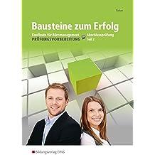 Bausteine zum Erfolg: Kaufleute für Büromanagement - Gestreckte Abschlussprüfung Teil 2: Arbeitsheft