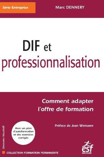 DIF et professionnalisation : Comment adapter l'offre de formation