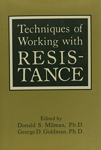 Techniques of Working with Resistance by Donald S. Milman (1986-07-31)