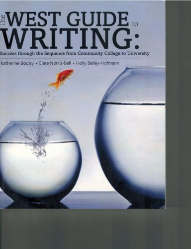 The West Guide to Writing: Success from Community College to University by BOUTRY KATHERINE (2013-02-01)