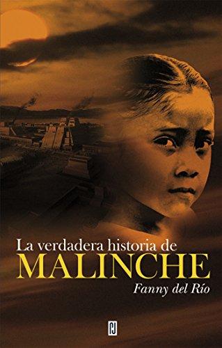 La verdadera historia de Malinche por Fanny del Río