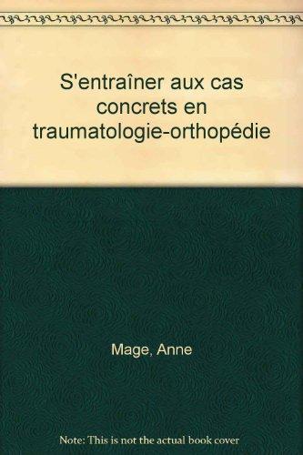 S'entraîner aux cas concrets en traumatologie-orthopédie