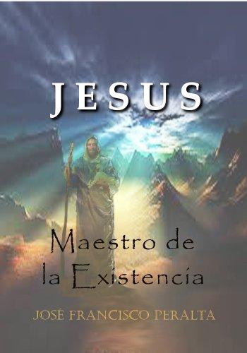 JESUS MAESTRO DE LA EXISTENCIA