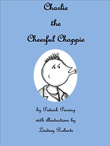 Charlie the Cheerful Chappie (English Edition)