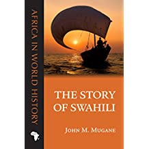 The Story of Swahili (Africa in World History) (English Edition)