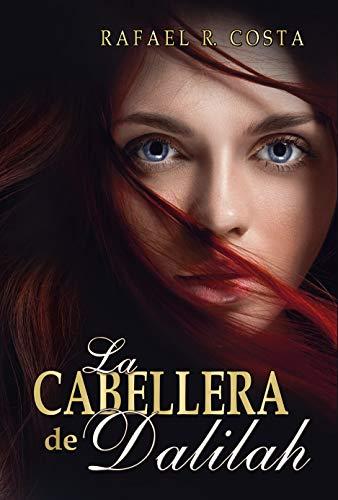 La cabellera de Dalilah (Spanish Edition)