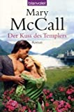 Der Kuss des Templers: Roman - Mary McCall