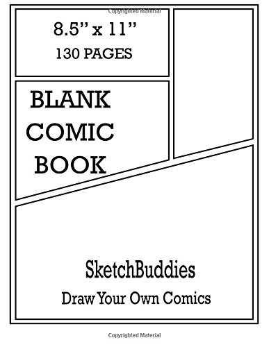 Blank Comic Book	8.5 x 11  130 Pages: Comic Paper Blank Layout Pages to Draw Comics : Blank Comic Books for Kids & Adults P27 (SketchBuddies Draw Your Own Comics)