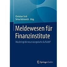 Meldewesen für Finanzinstitute: Was bringt die neue europäische Aufsicht?