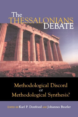 The Thessalonians Debate: Methodological Discord or Methodological Synthesis