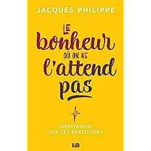 Le bonheur où on ne l'attend pas: Méditation sur les Béatitudes (EDB) (French Edition)
