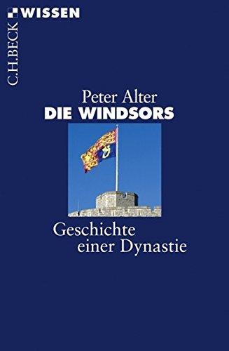 Die Windsors: Geschichte einer Dynastie (Beck'sche Reihe)