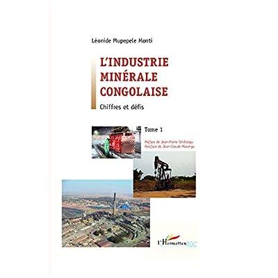 L'industrie minérale congolaise: Chiffres et défis Tome 1