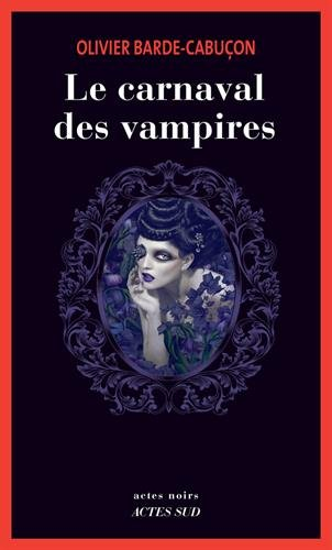 Le carnaval des vampires : Une enquête du commissaire aux morts étranges
