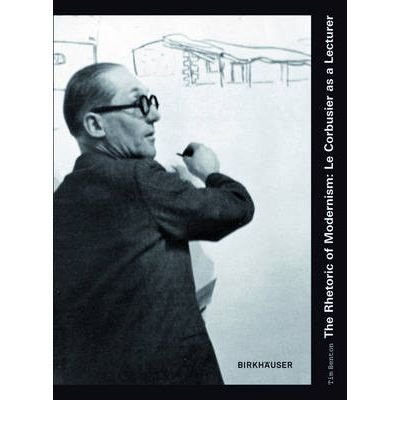 Reproduktion Le Corbusier (The Rhetoric of Modernism - Le Corbusier as a Lecturer: Le Corbusier as a Lecturer (Hardback) - Common)
