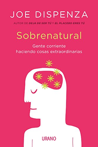 Sobrenatural (Crecimiento personal) por Joe Dispenza