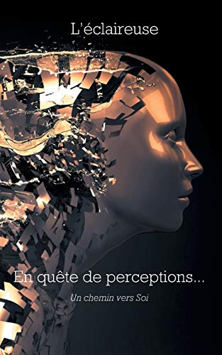 En quête de perceptions : Un chemin vers soi par  Isabelle Garbin