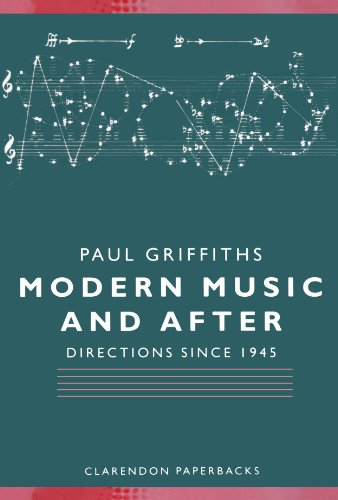 Modern Music And After - Directions Since 1945 (Clarendon Paperbacks)