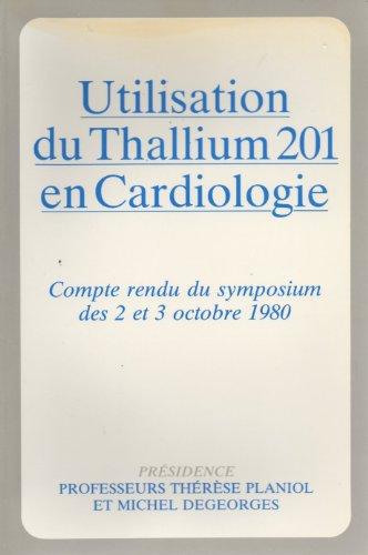Utilisation du thallium 201 en cardiologie : Compte rendu