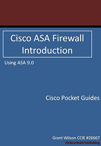 Cisco Asa Firewall - Introduction - Version 9.0 (cisco Pocket Guides Book 2) por Grant Wilson epub