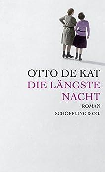 Die längste Nacht (German Edition) par [de Kat, Otto]