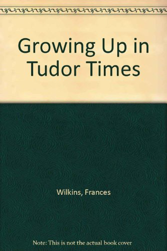 Growing up in Tudor times