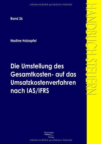 Die Umstellung des Gesamtkosten- auf das Umsatzkostenverfahren nach IAS/IFRS