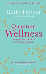 Quantum Wellness: A Step-by-Step Guide to Health and Happiness