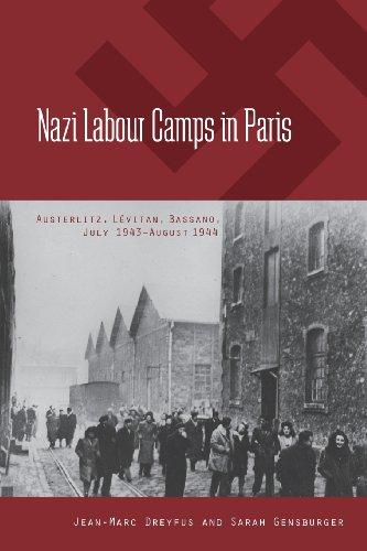 Nazi Labour Camps in Paris: Austerlitz, Lévitan, Bassano, July 1943-August 1944